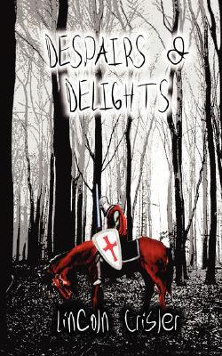 Despairs & Delights