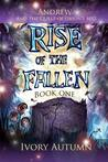 Rise of the Fallen (Andrew and the Quest of Orion's Belt, #1)