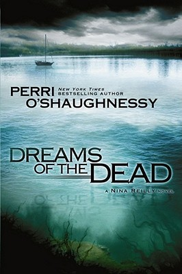 Dreams of the Dead by Perri O'Shaughnessy
