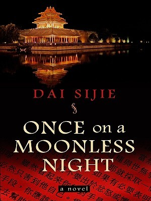 Once on a Moonless Night by Sijie Dai