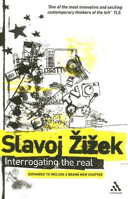 Interrogating the Real by Slavoj Žižek