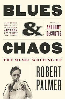 Blues & Chaos by Robert Palmer