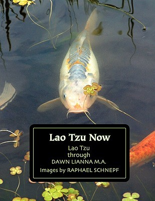 Lao Tzu Now by Dawn Lianna