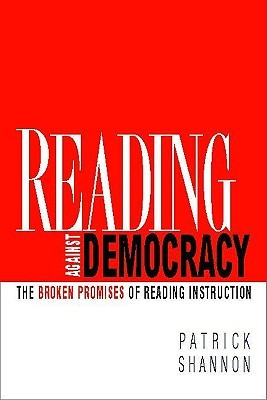 Reading Against Democracy by Patrick Shannon