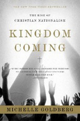 Kingdom Coming by Michelle Goldberg