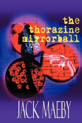 The Thorazine Mirrorball