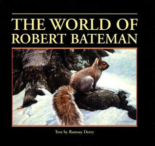 The World of Robert Bateman by Robert Bateman