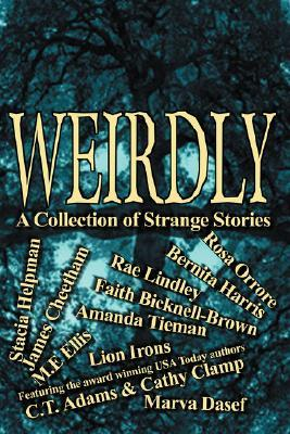 Weirdly: A Collection of Strange Stories
