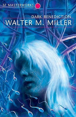 Dark Benediction by Walter M. Miller Jr.