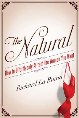 The Natural by Richard La Ruina