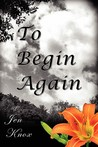 To Begin Again