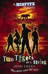 Two Tigers On A String (Misfitz Mysteries)