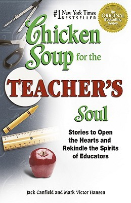 Chicken Soup for the Teacher's Soul by Jack Canfield