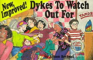 New, Improved! Dykes to Watch Out For by Alison Bechdel