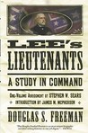 Lee's Lieutenants by Douglas Southall Freeman