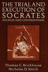 The Trial and Execution of Socrates: Sources and Controversies