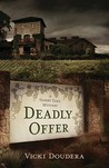 Deadly Offer by Vicki Doudera