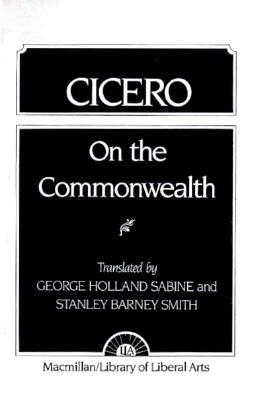 On the Commonwealth and On the Laws by Cicero