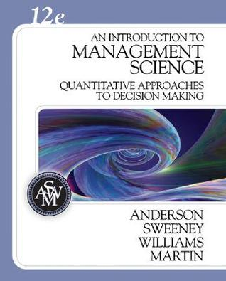 An Introduction to Management Science: Quantitative Approaches to Decision Making (with CD-ROM and Crystal Ball Pro Printed Access Card)