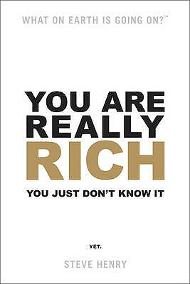 You Are Really Rich: You Just Don't Know It Yet