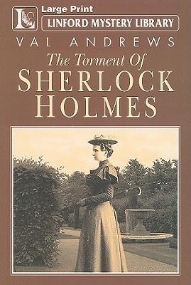 The Torment of Sherlock Holmes by Val Andrews