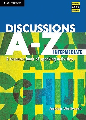 Discussions A-Z Intermediate by Adrian Wallwork