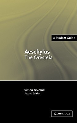 Aeschylus: The Oresteia (A Student Guide: Landmarks of World Literature)