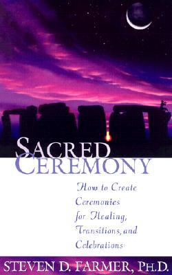 Sacred Ceremony by Steven D. Farmer