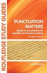 Punctuation Matters: Advice on Punctuation for Scientific and Technical Writing