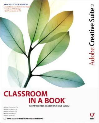 Adobe Creative Suite 2: Classroom in a Book [With CDROM]