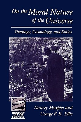 On the Moral Nature of the Universe by George Ellis