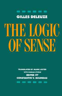 The Logic of Sense by Gilles Deleuze