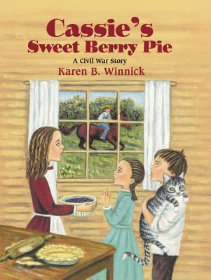 Cassie's Sweet Berry Pie by Karen B. Winnick