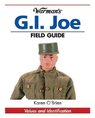 Warman's G.I. Joe Field Guide by Karen O'Brien
