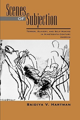 Scenes of Subjection by Saidiya V. Hartman