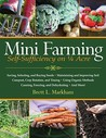 Mini Farming by Brett L. Markham