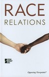 Race Relations (Opposing Viewpoints)