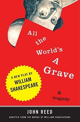 All the World's a Grave by John  Reed