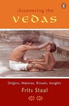 Discovering the Vedas: Origins, Mantras, Rituals, Insights