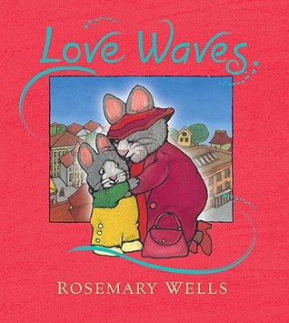 Love Waves by Rosemary Wells