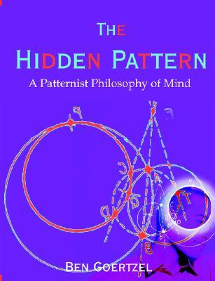 The Hidden Pattern by Ben Goertzel
