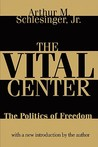 The Vital Center: The Politics of Freedom