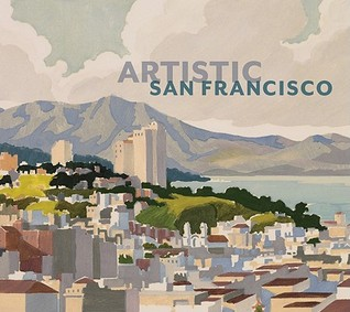 Artistic San Francisco by James A. Ganz