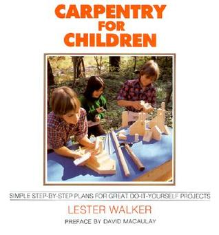 Carpentry for Children by Lester R. Walker
