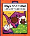 Days and Times/Los Dias y Las Horas
