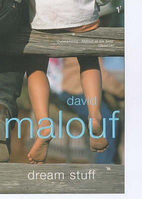 Dream Stuff by David Malouf