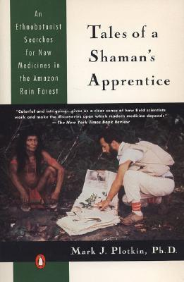 Tales of a Shaman's Apprentice by Mark J. Plotkin
