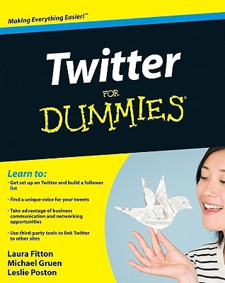 Twitter For Dummies (For Dummies by Laura Fitton
