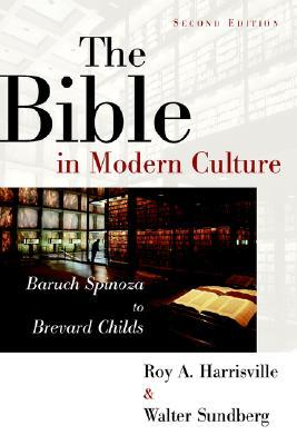 The Bible in Modern Culture: Baruch Spinoza to Brevard Childs