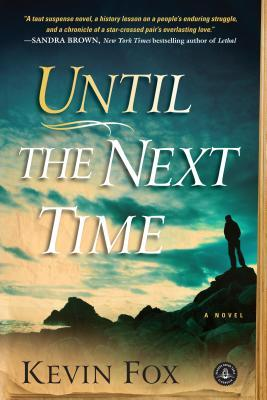 Until the Next Time by Kevin Fox
